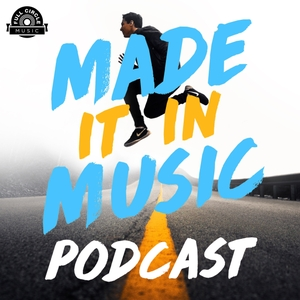 Made It In Music: Interviews With Artists, Songwriters, And Music Industry Pros by Full Circle Music: A Record Label & Songwriting / Music Production / Publishing Company