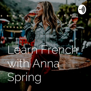 Learn French with Anna Spring by Guy Thornton