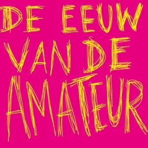 Eeuw van de Amateur by Botte Jellema