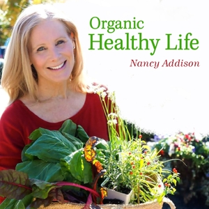 Organic Healthy Life   Vegetarian   Sustainable   Environmentally Friendly   Eco-Friendly   by Nancy Addison - Best Selling Author, Speaker, Certified Health Practitioner, Certified Sports Nutritionist, Certified Personal Trainer and much more!