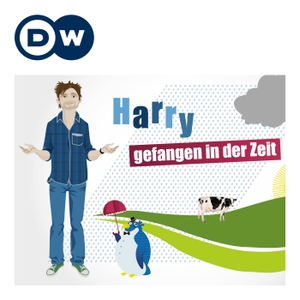 Harry – gefangen in der Zeit | Learning German | Deutsche Welle by DW.COM | Deutsche Welle