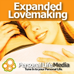 Expanded Lovemaking: Sex, Love, and Consciousness by Dr. Patti Taylor
