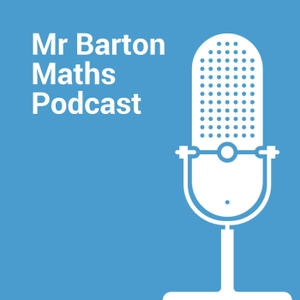 Mr Barton Maths Podcast by Craig Barton