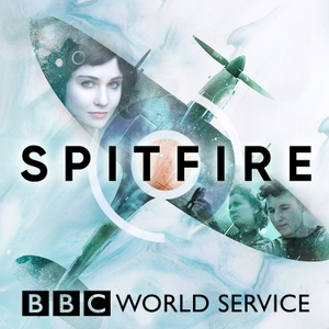 Spitfire: The People's Plane by BBC World Service
