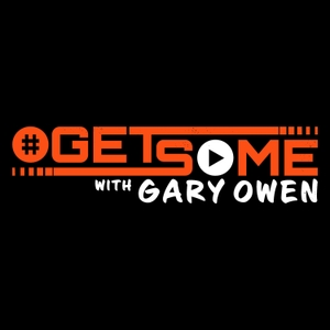 Get Some with Gary Owen by Gary Owen