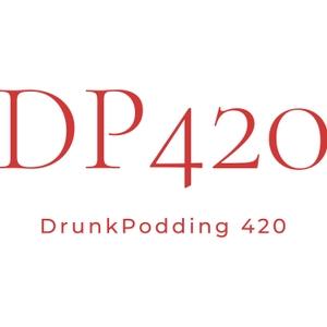 DrunkPodding 420 (DP420)