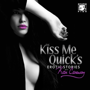 The Kiss Me Quick's Erotica