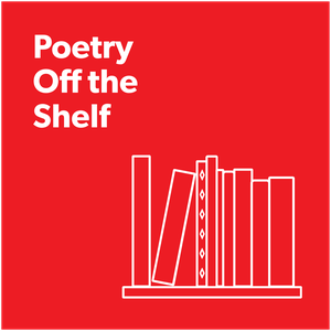 Poetry Off the Shelf by Poetry Foundation