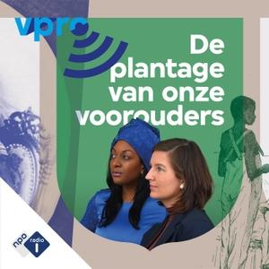 De plantage van onze voorouders by NPO Radio 1 / VPRO