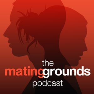 The Mating Grounds Podcast by Tucker Max and Dr. Geoffrey Miller
