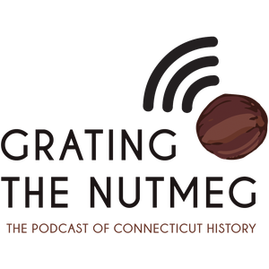 Grating the Nutmeg by State Historian and Connecticut Explored
