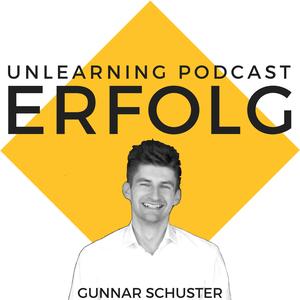 Unlearning Podcast | Wirtschaft |Erfolg | Unternehmertum | Marketing | Für eine Karriere und Leben, das du liebst | Mit Gunn
