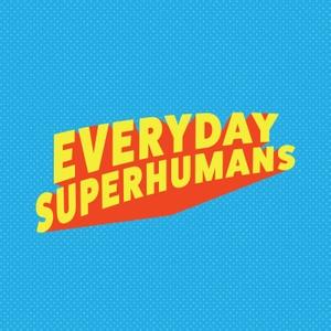 Everyday Superhumans by Everyday Superhumans