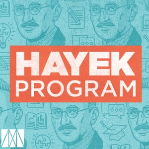 Hayek Program Podcast by F.A. Hayek Program for Advanced Study in Philosophy, Politics, and Economics