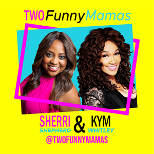 Two Funny Mamas by Two Funny Mamas