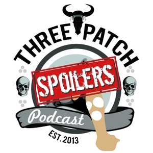 Spoilercast by The Three Patch Podcast
