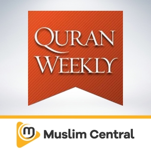 Quran Weekly by Muslim Central