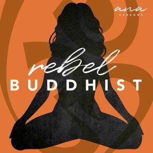 Rebel Buddhist by Ana Verzone