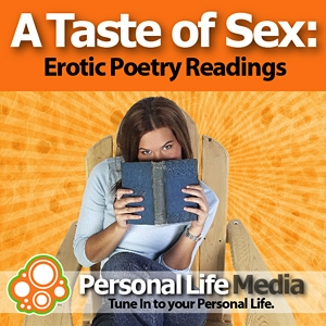 Taste of Sex - Erotic Poetry: Erotic Poetry Readings by Marcie Prohofsky