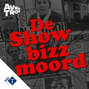 De Showbizzmoord by NPO Radio 1 / AVROTROS