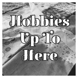 Hobbies Up To Here by Katie V.