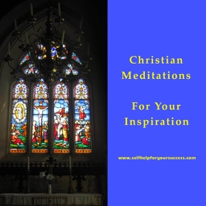 Christian Meditations by Self-help For Your Success