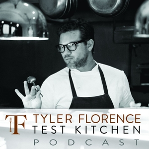 Podcasts – Tyler Florence Test Kitchen by Tyler Florence