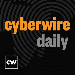 The CyberWire Daily by CyberWire, Inc.