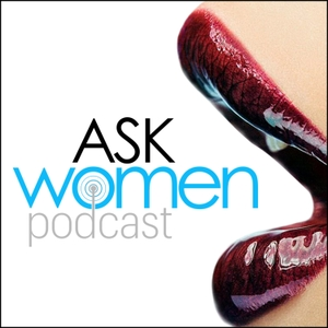 Ask Women Podcast: What Women Want by Marni Kinrys & Kristen Carney