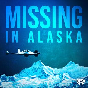 Missing in Alaska by iHeartRadio