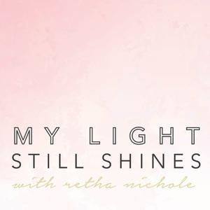 My Light Still Shines by Retha Nichole