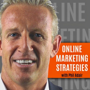 Online Marketing Strategies Podcast by Phil Adair