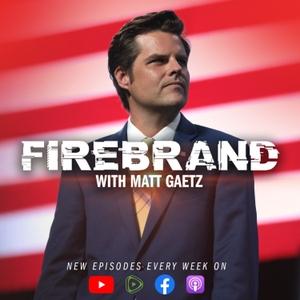 Firebrand with Matt Gaetz by Congressman Matt Gaetz