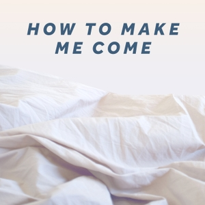 How to Make Me Come by Sylvia