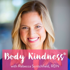 Body Kindness by Rebecca Scritchfield, RDN, Certified Exercise Physiologist
