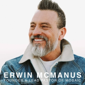 Mosaic - Erwin McManus by Mosaic - Erwin McManus