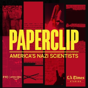 Paperclip: America's Nazi Scientists by Amazon Studios   L.A. Times Studios