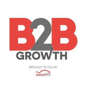 B2B Growth by Sweet Fish Media