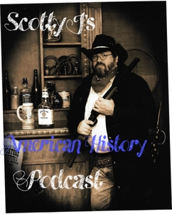 Scotty J's American History Podcast by scott_klonowski@yahoo.com (Scott Klonowski)