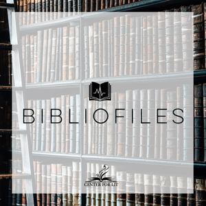 BiblioFiles: A CenterForLit Podcast about Great Books, Great Ideas, and the Great Conversation by The CenterForLit Podcast Network