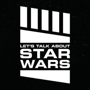 Let's Talk About Star Wars by Garrett Weinzierl, Jennie Josephson, and Tom Merritt