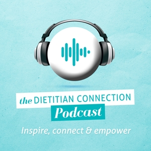 Dietitian Connection Podcast by Dietitian Connection