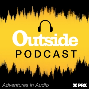 Outside Podcast by Outside Magazine
