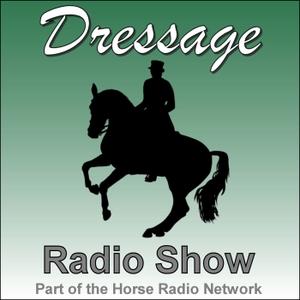 The Dressage Radio Show by Horse Radio Network, LLC