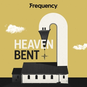 Heaven Bent by Tara Jean Stevens / Frequency Podcast Network