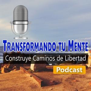 Podcast Transformando tu Mente by Cesar Berrio / Estiven Valencia: Construyendo Caminos de Libertad