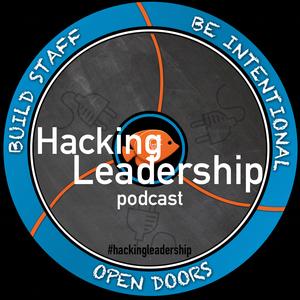 Hacking Leadership by Tony Sinanis and Joe Sanfelippo