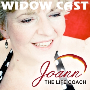 Widow Cast:  A personal story and insights on being widowed. by Joann Filomena, Life Coach School Certified Life Coach, Widow Coach, and Weight Loss Coach