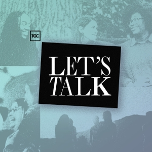 Let's Talk by Jackie Hill Perry, Melissa Kruger, Jasmine Holmes