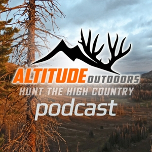 Hunt The High Country Podcast by Altitude Outdoors